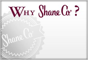 Why Shane Co.?