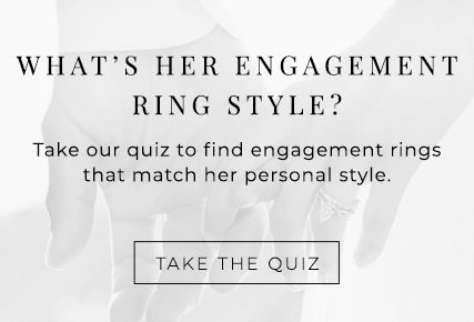 Take our engagement ring style finder quiz.